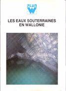 Les Eaux Souterraines En Wallonie-Fascicule édité En 1986 Par Le Cabinet Du Ministre A.Liénard-Prospection-Exploitation. - Livres, BD, Revues