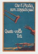CHE L'ITALIA NON ZOPPICHI PIU - QUESTO VOLLE TOTI - Andere