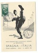 BASEBALL PRIMO INCONTRO DI BASEBALL ITALIA SPAGNA  A ROMA  IL 31/8/1952  CARTOLINA ED ANNULLO SPECIALI RR - Baseball