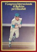 BASEBALL  I CONGRESSO INTERNAZIONALE DI MEDICINA PER IL BASEBALL  CARTOLINA ED ANNULLO SPECIALI 2/6/1984 - Baseball