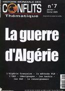Revue ''Histoire Mondiale Des Conflits'' - La Guerre D'Algérie (Couverture Et Sommaire) - Histoire
