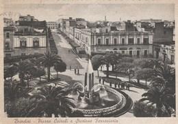 13274) BRINDISI PIAZZA CAIROLI E STAZIONE FERROVIARIA VIAGGIATA 1941 - Brindisi