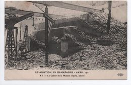 AY (51) - REVOLUTION EN CHAMPAGNE AVRIL 1911 - LE CELLIER DE LA MAISON AYOLA SABOTE - Ay En Champagne