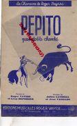 PARTITION MUSICALE-PEPITO -CORRIDA-TAUREAU-PASO DOBLE-ROGER VAYSSE-LEON DEPOISIER-JULIEN LATORRE-JEAN VAISSADE-PARIS - Partitions Musicales Anciennes
