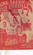 PARTITION MUSICALE-UNE FLEUR SUR L' OREILLE-HENRI BOURTAYRE-GUY BERRY-FRED ADISON-FANY BRUN-HENRI KUBNICK-DELAUNEY-MAROW - Partitions Musicales Anciennes