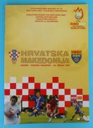 CROATIA : MACEDONIA - 2007 Football Match Programme Soccer Fussball Programm Programma Programa Kroatien Croatie Croazia - Eintrittskarten