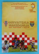 CROATIA : MACEDONIA - 2007 Football Match Programme Soccer Fussball Programm Programma Programa Kroatien Croatie Croazia - Match Tickets
