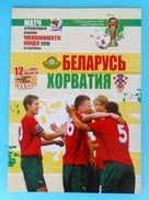 BELARUS : CROATIA - 2009. Football Match Programme Soccer Fussball Programm Programma Programa Kroatien Croatie Croazia - Books