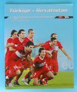 TURKEY : CROATIA - 2011. Football Match Programme Soccer Fussball Programm Programma Programa Kroatien Croatie Croazia - Books