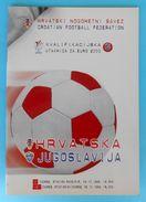 YUGOSLAVIA : CROATIA 1999. Football Match Programme Soccer Fussball Programm Programma Programa Kroatien Croatie Croazia - Books
