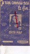 PARTITION MUSICALE- JE N'EN CONNAIS PAS LA FIN- EDITH PIAF-VALSE-MARGUERITE MONNOT-RAYMOND ASSO-BEUSCHER PARIS - Partitions Musicales Anciennes
