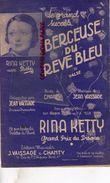 PARTITION MUSICALE- BERCEUSE DU REVE BLEU- VALSE-RINA KETTY-J. VAISSADE CHANTY-RUE ECHIQUIER PARIS - Partitions Musicales Anciennes