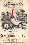 PARTITION MUSICALE-JOCELYN-OPERA-BERCEUSE-BENJAMIN GODARD- CHOUDENS -MARCEL LABBE RUE CROISSANT PARIS-ILLUSTRATEUR BUVAL - Partitions Musicales Anciennes