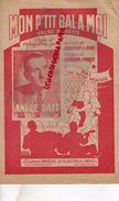 PARTITION MUSICALE-MON  P'TIT BAL A MOI-VALSE MUSETTE-ANDRE DALT-BAL DU PETIT MOUSSE-FLOURON PIVO-CHAGNON MARCUS-PARIS - Partitions Musicales Anciennes