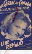 PARTITION MUSICALE-MA CABANE AU CANADA-1949-LOUIS GASTE-MIREILLE BROCEY-LINE RENAUD-MICRO RUE WASHINGTON PARIS - Partitions Musicales Anciennes