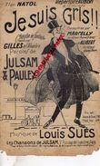 PARTITION MUSICALE-LE SUIS GRIS-ALIBERT-GILLES DE L' ALHAMBRA PARIS-JULSAM PAULEY-LOUIS SUES-AMERICAN BAR-MARCELLY-NATOL - Partitions Musicales Anciennes