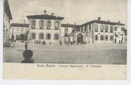 ITALIE - BUSTO ARSIZIO - Palazzo Municipale - R. Tribunale - Busto Arsizio