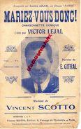 PARTITION MUSICALE- MARIAGE-MARIEZ VOUS DONC-LUCIEN LEJAL-VICTOR LEJAL-E. GITRAL-VINCENT SCOTTO-PASSAGE INDUSTRIE PARIS - Partitions Musicales Anciennes