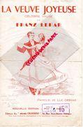PARTITION MUSICALE- VEUVE JOYEUSE-FRANZ LEHAR-LUC GERVAIS-EDITIONS 100000 CHANSONS 45 RUE JEAN JAURES LIMOGES-MAUGEIN - Partitions Musicales Anciennes