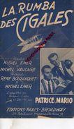 PARTITION MUSICALE- LA RUMBA DES CIGALES-CIGALE-MICHEL EMER-VAUCAIRE-RENE BOUZANQUET-PATRICE & MARIO-PARIS BROADWAY - Partitions Musicales Anciennes