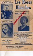 PARTITION MUSICALE-LES ROSES BLANCHES-BERTHE SYLVA-JANE MATHEA- POTHIER-LEON RAITER-17 RUE ECHIQUIER PARIS 1947 - Partitions Musicales Anciennes
