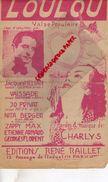 PARTITION MUSICALE- LOULOU- VALSE-JACQUES HELIAN-VAISSADE-NITA BERGER-CHARLYS-JO PRIVAT-ZAPPY MAX-RENE RAILLET PARIS - Partitions Musicales Anciennes