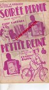 PARTITION MUSICALE-SOIREE PERDUE-VALSE MUSETTE EMILE CARRARA-PETITE REINE CYCLISME VELO-CHARLEY BAZIN-REUBRECHT PARIS - Partitions Musicales Anciennes