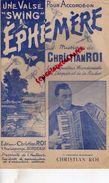 33-BORDEAUX-PARTITION MUSICALE- EDITIONS CHRISTIAN ROI-9 RUE LAGRANGE-ACCORDEON GINO FICOSECO-FICOSECCO--VALSE EPHEMERE - Partitions Musicales Anciennes