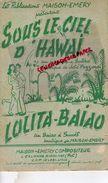 62- PARTITION MUSICALE- SOUS LE CIEL D' HAWAI-LOLITA BAIAO-MAISON EMERY A CALONNE RICOUART -RICOUARD-VIOLON ACCORDEON - Partitions Musicales Anciennes