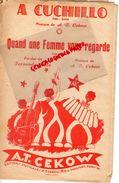 PARTITION MUSICALE- A CUCHILLO-PASO DOBLE-A.T.CEKOW-QUAND UNE FEMME VOUS REGARDE-FERNAND ANDRE-11 RUE MANSART PARIS - Partitions Musicales Anciennes