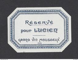 Etiquette De Vin  Mousseux 1890/1930  (petite) -  Réserve Pour Lucien  -  Région Saumur (49) - Etiquettes