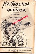 PARTITION MUSICALE-MIA CARALINDA-QUENCA-PASO DOBLE-MAX LAJARRIGE-VONY PROVENCE-GITANE CORRIDA-EVENTAIL-RUE MARTYRS PARIS - Partitions Musicales Anciennes