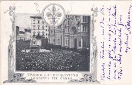 Tradizioni Fiorentine - Lo Scoppio Del Carro * 5. 4. 1904 - Firenze