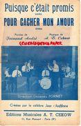 PARTITION MUSICALE-PUISQUE C'EATAIT PROMIS-SAMBA-CACHER MON AMOUR-RUMBA-FERNAND ANDRE-A.T.CEKOW-GEORGES FORNET-PARIS - Partitions Musicales Anciennes