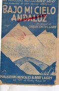 PARTITION MUSICALE-ESPAGNE- ANDALOUSIE-BAJO MI CIELO ANDALUZ- CARLOS CASTELLANOS-ALBERT LASRY 62 BD CLICHY PARIS- - Partitions Musicales Anciennes