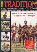Tradition Magazine - Uniformes.Armes.Collections - Bronislaw Gembarzewski Détail De La Pologne (Couverture Et Sommaire) - Histoire