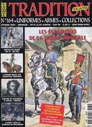 Tradition Magazine - Uniformes.Armes.Collections - Les Éclaireurs De La Garde Impériale (Couverture Et Sommaire) - Histoire