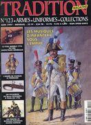 Tradition Magazine - Uniformes.Armes.Collections - Les Musiques D'Infanterie Sous L'Empire (Couverture Et Sommaire) - Histoire