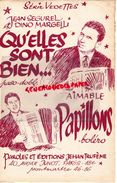 PARTITION MUSICALE-QU' ELLES SONT BIEN.PASO DOBLE-PAPILLONS PAPILLON-BOLERO-JEAN SEGUREL-DINO MARGELLI-  THUFEME PARIS - Partitions Musicales Anciennes