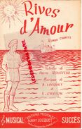 PARTITION MUSICALE- RIVES D' AMOUR- RUMBA-ODETTE ROUSSEAU-A.LOCQUET ET E.GRIFFON-RUE TOCQUEVILLE PARIS - - Partitions Musicales Anciennes