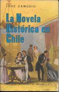 LA NOVELA HISTORICA EN CHILE LIBRO AUTOR JOSE ZAMUDIO ZAMORA EDITORIAL FRANCISCO DE AGUIRRE S.A. AÑO 1973 159 PAGIN - Practical