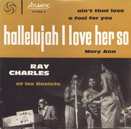 45 TOURS RAY CHARLES ATLANTIC 212036 HALLELUJAH I LOVE HER SO / AIN T THAT LOVE / A FOOL FOR YOU / MARY ANN - Blues