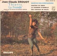 45 TOURS JEAN CLAUDE DROUOT PHILIPS 434857 THIERRY LA FRONDE / MARCHE DES COMPAGNONS / CHATEAU DE SABLE / + 2 - Soundtracks, Film Music