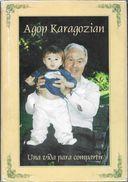 AGOP KARAGOZIAN - UNA VIDA PARA COMPARTIR - INMIGRACION ARMENIA A LA ARGENTINA AÑO 2003 343 PAGINAS GRUPO ABIERTO COMUNI - Biographies