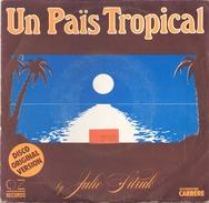 45 TOURS JULIE SITRUK CARRERE 49347 UN PAIS TROPICAL / MYSTIC LOVE - Disco, Pop