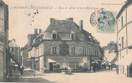 03 // BOURBON L ARCHAMBAULT    Rue A Allier Et De La République  BF 3 - Autres Communes