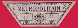 METROPOLITAIN Métro...Curiosité, énigme... Titre De Transport ??? Ou Prototype ? Ou Encore...? - Titres De Transport