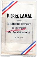 GUERRE 1939-1945-  PIERRE LAVAL EXPOSE LA SITUATION INTERIEURE ET EXTERIEURE DE LA FRANCE- 5 JUIN 1943 - War 1939-45