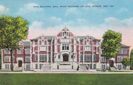 Indiana Muncie The Arts Building Ball State Teachers College