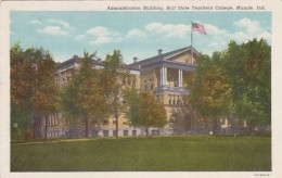 Indiana Muncie The Administration Building Ball State Teachers C